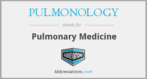 What does PULMONOLOGY stand for?