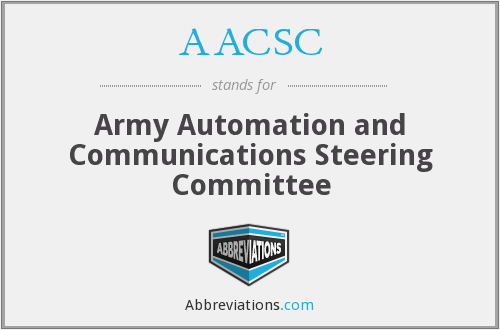 AACSC - Army Automation and Communications Steering Committee