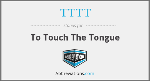 TTTT - To Touch The Tongue