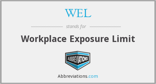 WEL - Workplace Exposure Limit
