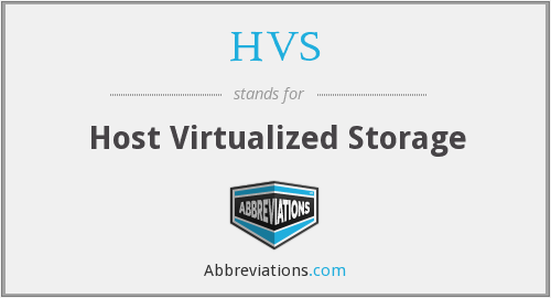 HVS - Host Virtualized Storage