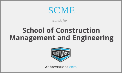 SCME - School of Construction Management and Engineering