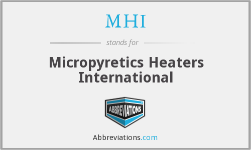 MHI - Micropyretics Heaters International