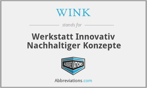 WINK - Werkstatt Innovativ Nachhaltiger Konzepte