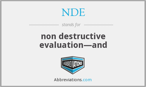 NDE - non destructive evaluation—and