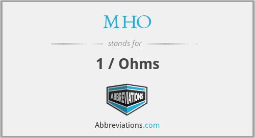 MHO - 1 / Ohms