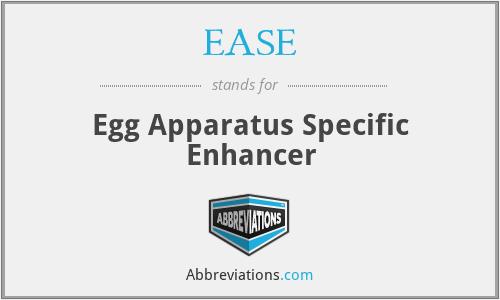 EASE - Egg Apparatus Specific Enhancer