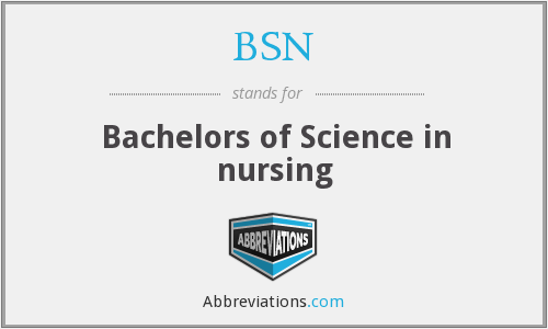 BSN - Bachelors of Science in nursing