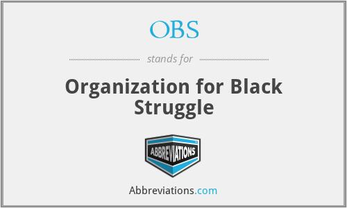OBS - Organization for Black Struggle