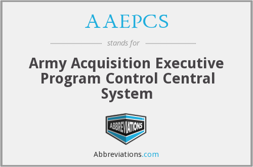 AAEPCS - Army Acquisition Executive Program Control Central System
