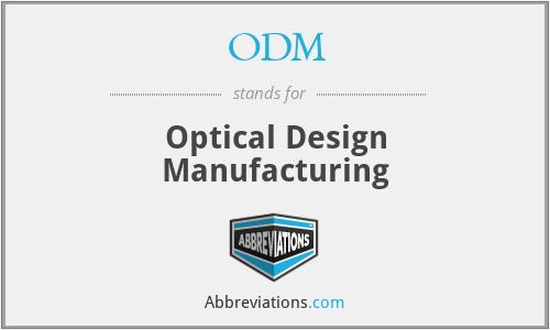 ODM - Optical Design Manufacturing