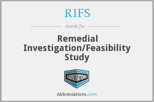 RIFS - Remedial Investigation/Feasibility Study