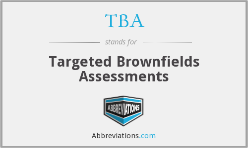 TBA - Targeted Brownfields Assessments