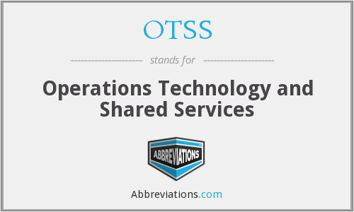 OTSS - Operations Technology and Shared Services