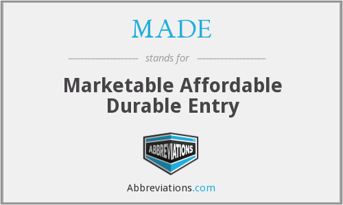 MADE - Marketable Affordable Durable Entry