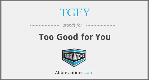 What does TGFY stand for?