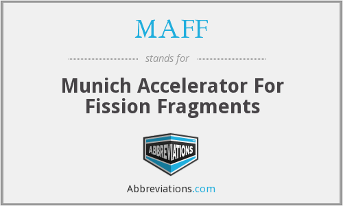 MAFF - Munich Accelerator For Fission Fragments