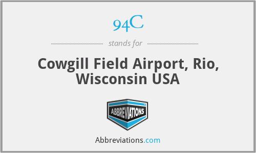94C - Cowgill Field Airport, Rio, Wisconsin USA