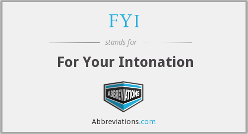 FYI - For Your Intonation