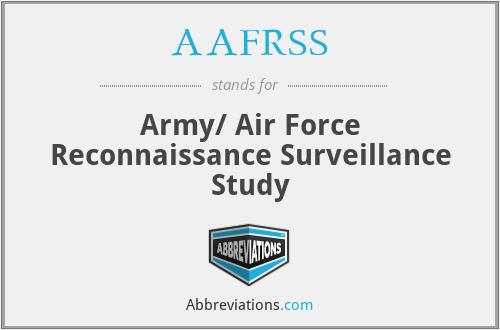 AAFRSS - Army/ Air Force Reconnaissance Surveillance Study