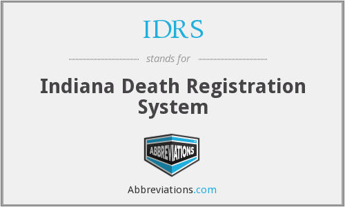 IDRS - Indiana Death Registration System