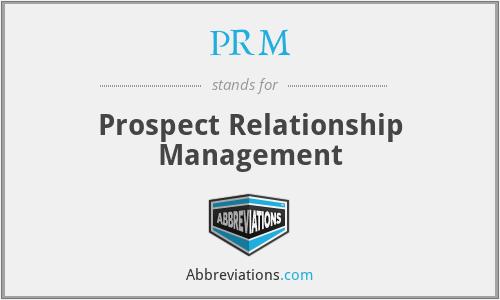 PRM - Prospect Relationship Management