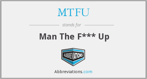 What does MTFU stand for?