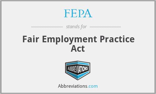 FEPA - Fair Employment Practice Act