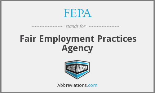 FEPA - Fair Employment Practices Agency