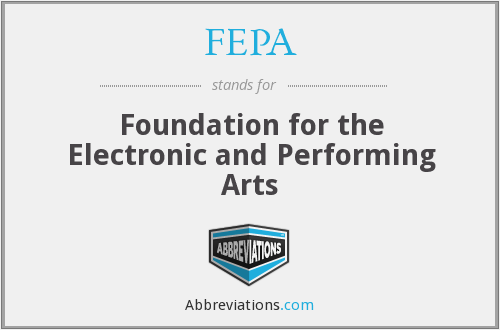 FEPA - Foundation for the Electronic and Performing Arts