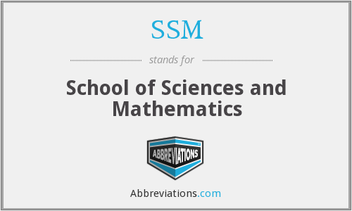 SSM - School of Sciences and Mathematics