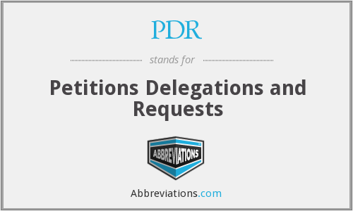 PDR - Petitions Delegations and Requests