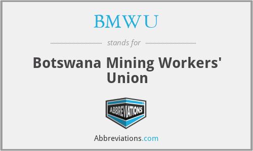BMWU - Botswana Mining Workers' Union