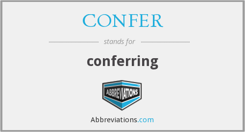 What does conferring stand for?