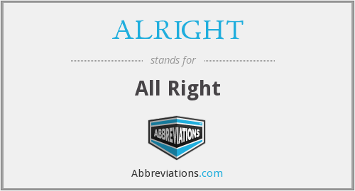 What does ALRIGHT stand for?
