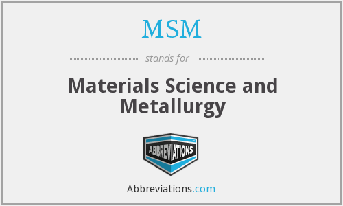 MSM - Materials Science and Metallurgy