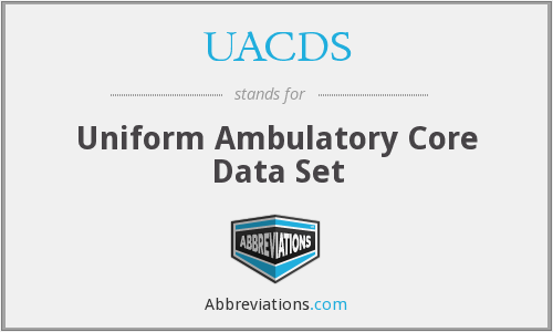 UACDS - Uniform Ambulatory Core Data Set
