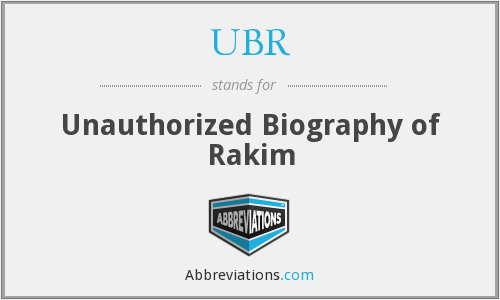 UBR - Unauthorized Biography of Rakim