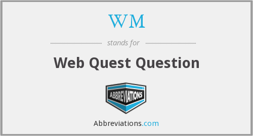 WM - Web Quest Question