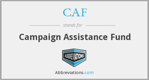 CAF - Campaign Assistance Fund