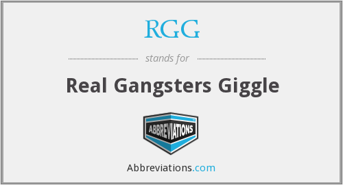RGG - Real Gangsters Giggle