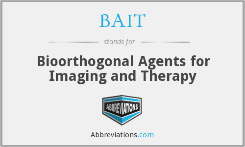 BAIT - Bioorthogonal Agents for Imaging and Therapy
