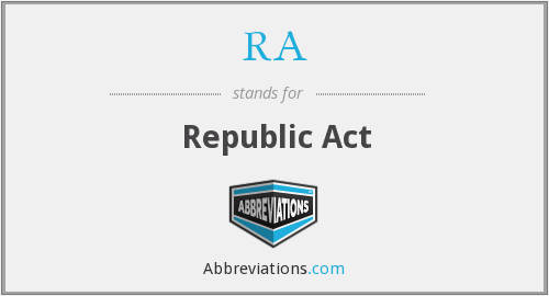 RA - Republic Act