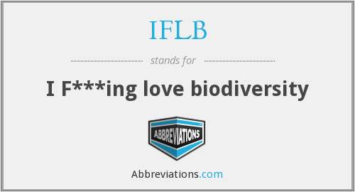 IFLB - I F***ing love biodiversity