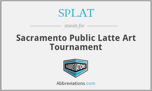 SPLAT - Sacramento Public Latte Art Tournament