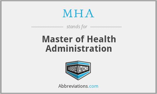 MHA - Master of Health Administration