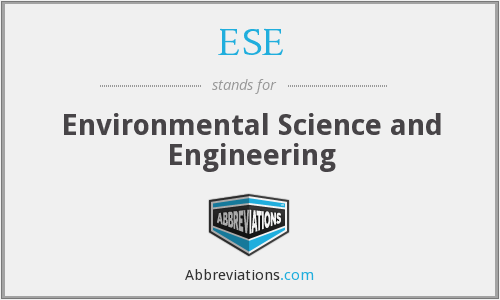 ESE - Environmental Science and Engineering