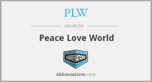 PLW - Peace Love World