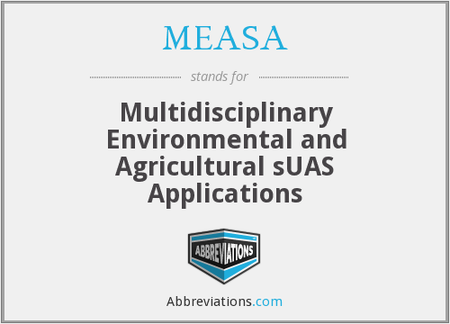 MEASA - Multidisciplinary Environmental and Agricultural sUAS Applications