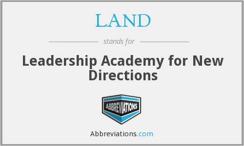 LAND - Leadership Academy for New Directions